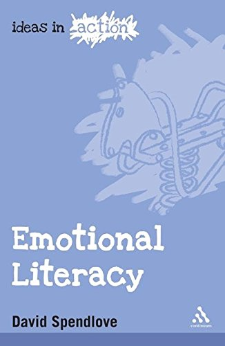 Emotional Literacy (Ideas in Action) [Paperback] by Spendlove, David: Spendlove, David