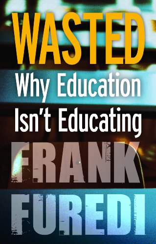 9781847064165: Wasted: Why Education Isn't Educating