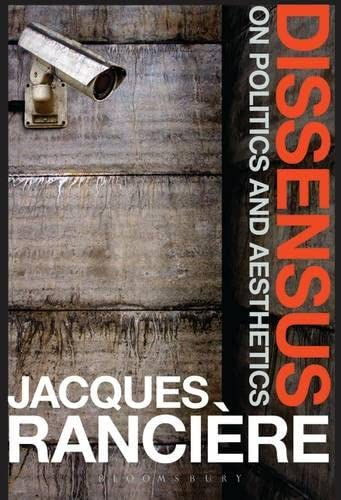 9781847064455: Dissensus: On Politics and Aesthetics