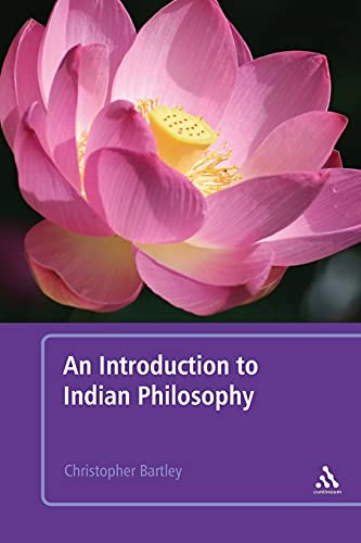 An Introduction to Indian Philosophy: Bartley, Christopher