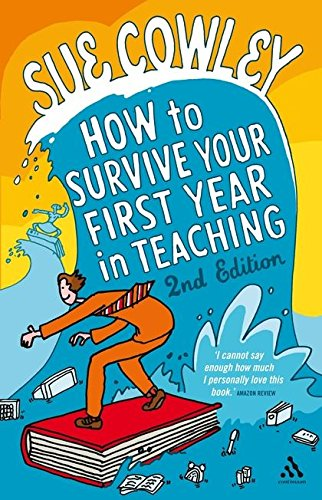 9781847064714: How to Survive Your First Year in Teaching 2nd Edition