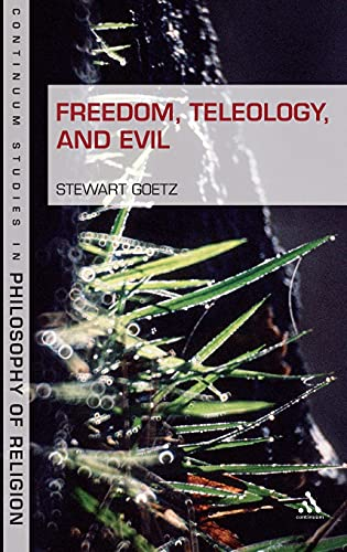 9781847064813: Freedom, Teleology, and Evil (Continuum Studies in Philosophy of Religion)