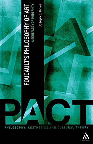 9781847064851: Foucault's Philosophy of Art: A Genealogy of Modernity (Philosophy, Aesthetics and Cultural Theory)