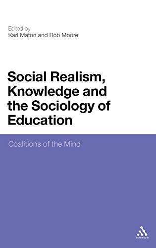 9781847065056: Social Realism, Knowledge and the Sociology of Education: Coalitions of the Mind