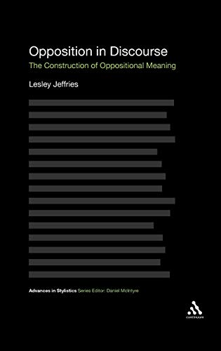 9781847065124: Opposition In Discourse: The Construction of Oppositional Meaning (Advances in Stylistics)