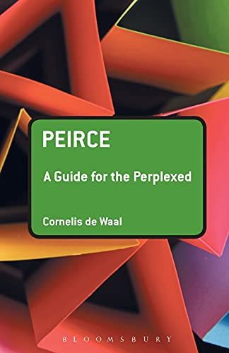 9781847065162: Peirce: A Guide for the Perplexed (Guides for the Perplexed)