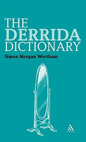 9781847065254: The Derrida Dictionary (Continuum Philosophy Dictionaries)