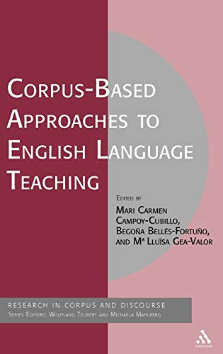 Corpus-Based Approaches to English Language Teaching (Corpus and Discourse) (Hardcover)