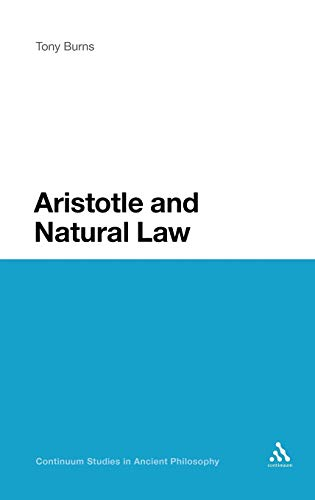 9781847065551: Aristotle and Natural Law (Continuum Studies in Ancient Philosophy)