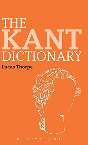9781847065780: The Kant Dictionary (Bloomsbury Philosophy Dictionaries)