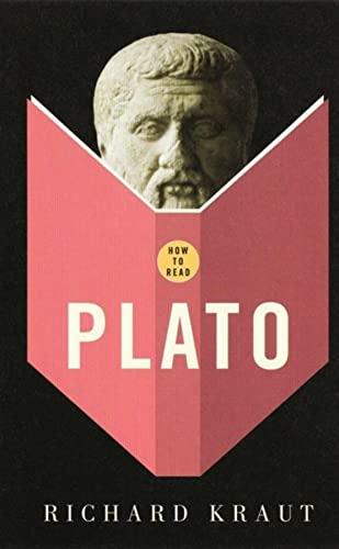 How to Read Plato: Kraut, Richard