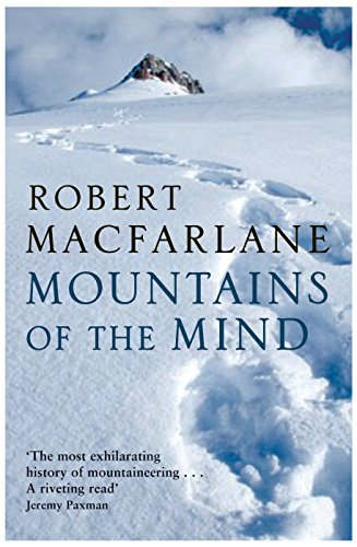 Mountains of the Mind: Robert Macfarlane