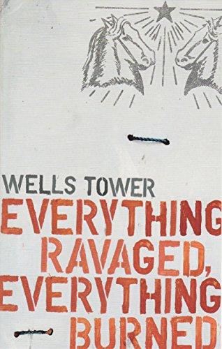 9781847080486: Everything Ravaged Everything Burned