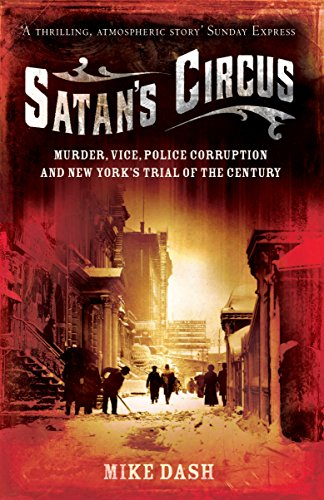 9781847080646: Satan's Circus : Murder, Vice, Police Corruption and New York's Trial of the Century