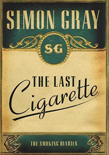 The Smoking Diaries Volume 3: The Last Cigarette: Gray, Simon