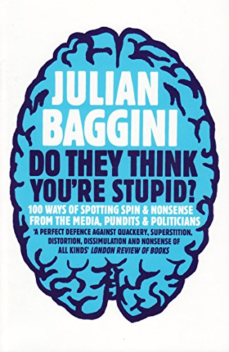 Do They Think You're Stupid?: 100 Ways of Spotting Spin and Nonsense from the Media, ...