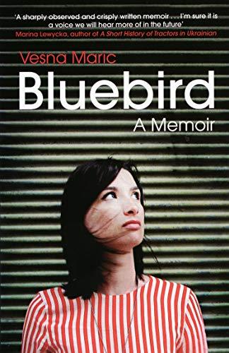 9781847081193: Bluebird: A Memoir