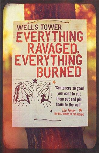9781847081209: Everything Ravaged Everything Burned