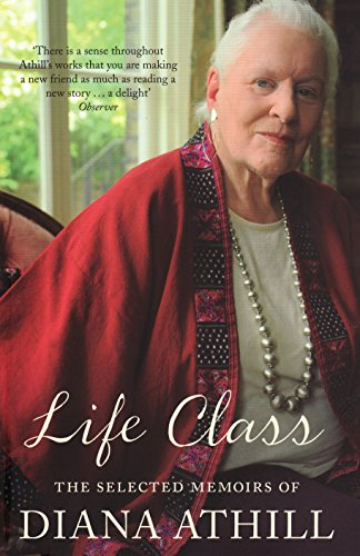 9781847081230: Life Class: The Selected Memoirs of Diana Athill.