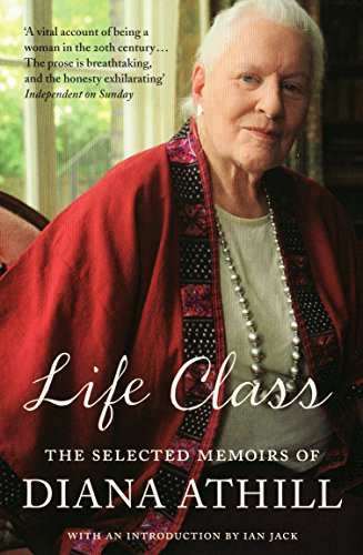 9781847081469: Life Class: The Selected Memoirs of Diana Athill