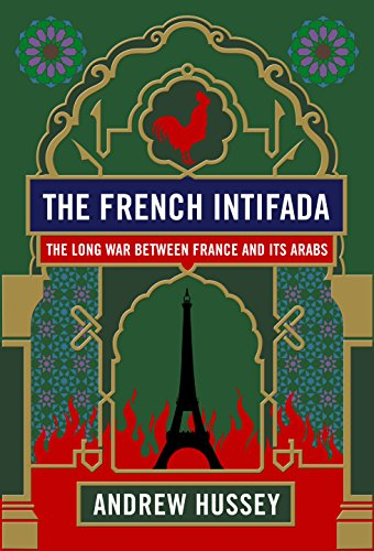 9781847081476: The French Intifada: The Long War Between France and its Arabs
