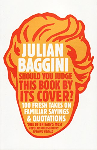 9781847081551: Should You Judge This Book by its Cover?: 100 Fresh Takes on Familiar Sayings and Quotations