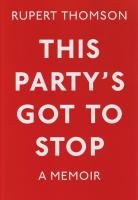 9781847081667: This Party's Got to Stop: A Memoir