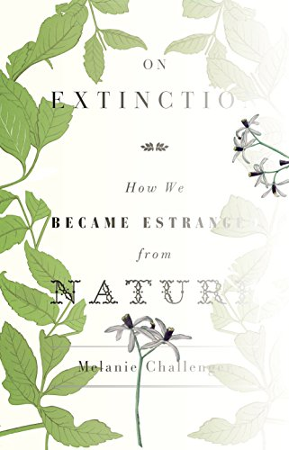 9781847081872: On Extinction: How We Became Estranged from Nature