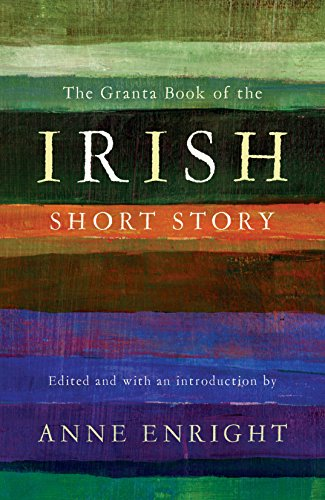 9781847082183: The Granta Book of the Irish Short Story