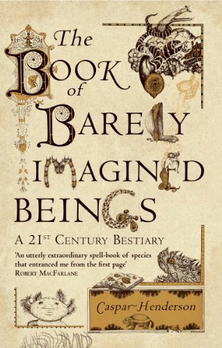 9781847082442: The Book of Barely Imagined Beings: A 21st-Century Bestiary