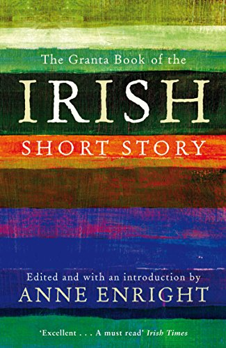 9781847082558: The Granta Book of the Irish Short Story