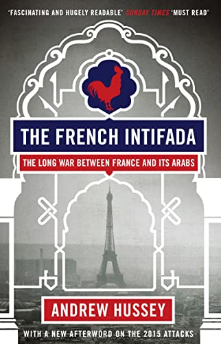 9781847082596: The French Intifada: The Long War Between France and its Arabs