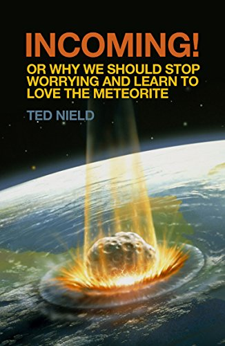 9781847082640: Incoming! Or, Why We Should Stop Worrying and Learn to Love the Meteorite