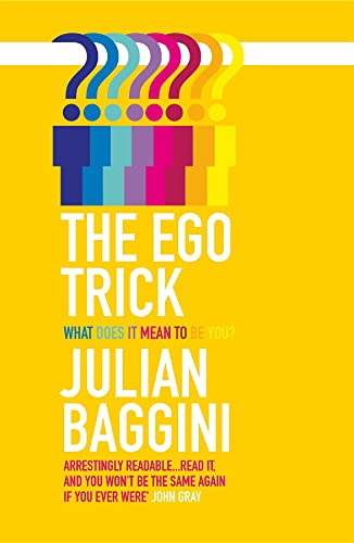 9781847082732: The Ego Trick: What Does it Mean to be You?