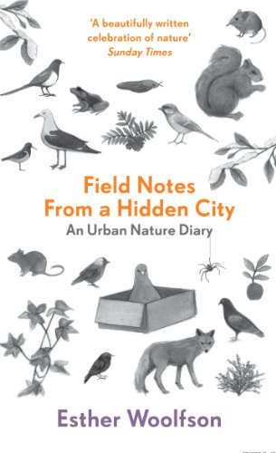9781847082763: Field Notes from a Hidden City: An Urban Nature Diary
