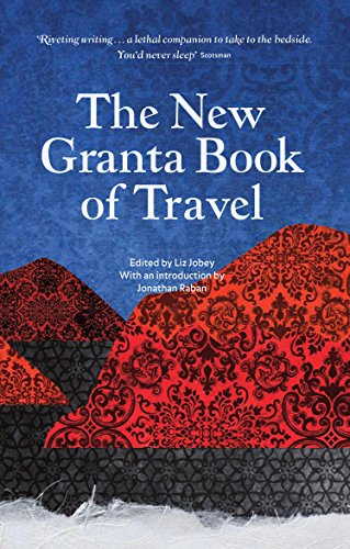 9781847083302: The New Granta Book of Travel