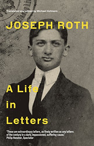 Joseph Roth: A Life in Letters (Paperback)
