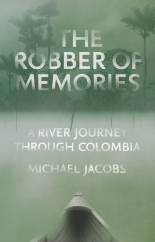 9781847084071: The Robber of Memories: A River Journey Through Colombia