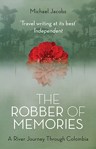 9781847084088: The Robber of Memories: A River Journey Through Colombia