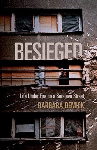 9781847084118: Besieged: Life Under Fire on a Sarajevo Street