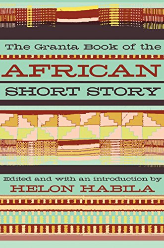 9781847084132: The Granta Book of the African Short Story