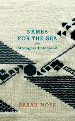 9781847084156: Names for the Sea: Strangers in Iceland