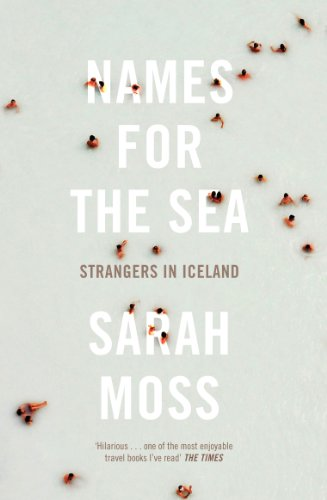 9781847084163: Names for the Sea: Strangers in Iceland