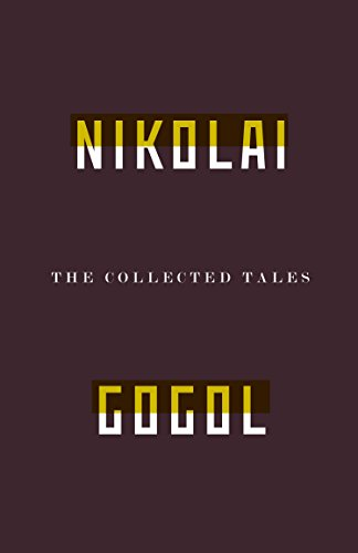 The Collected Tales of Nikolai Gogol: Gogol, Nikolai