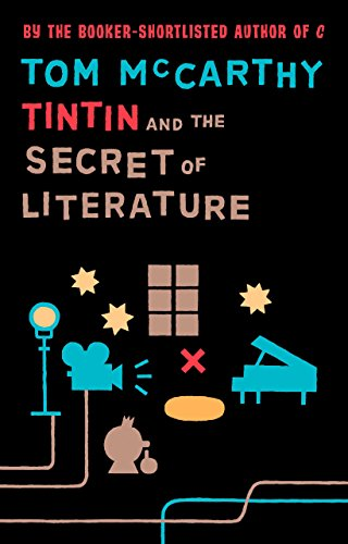 Tintin and the Secret of Literature: McCarthy, Tom