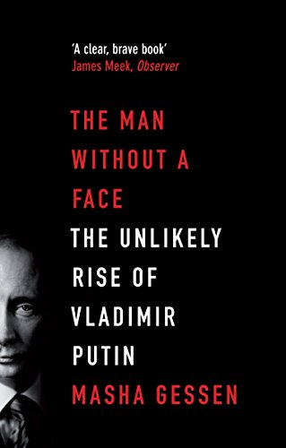 9781847084231: The Man Without A Face: The Unlikely Rise of Vladimir Putin