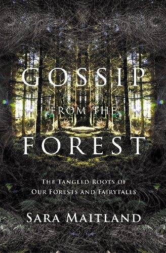 9781847084293: Gossip from the Forest: A Search for the Hidden Roots of Our Fairytales