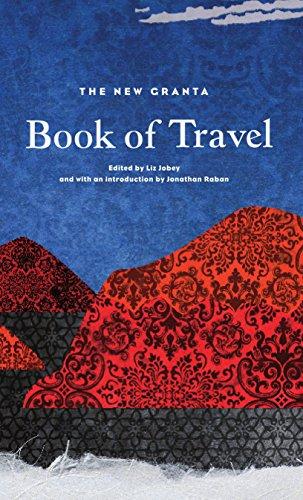 9781847084880: The New Granta Book of Travel