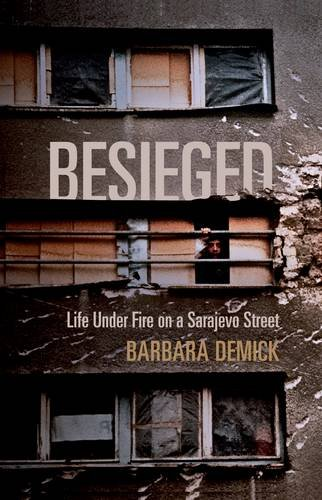 9781847085542: Besieged: Life Under Fire on a Sarajevo Street