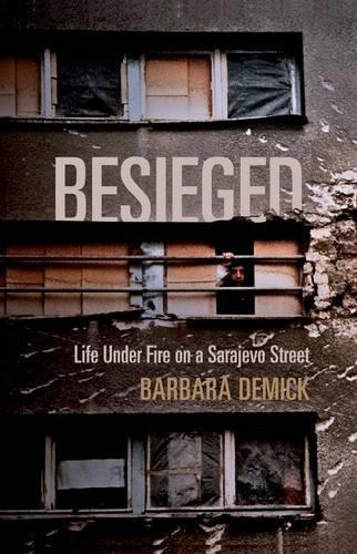9781847085542: Besieged: Life Under Fire on a Sarajevo Street
